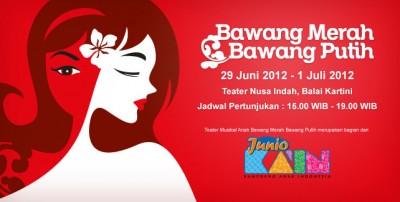 Lestarikan Budaya, Junio mempersembahkan: Teater Musikal Anak BAWANG MERAH BAWANG PUTIH