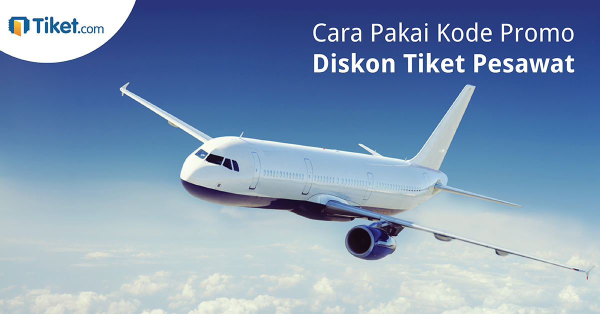 Cara Menggunakan Kode Promo Diskon Tiket Pesawat