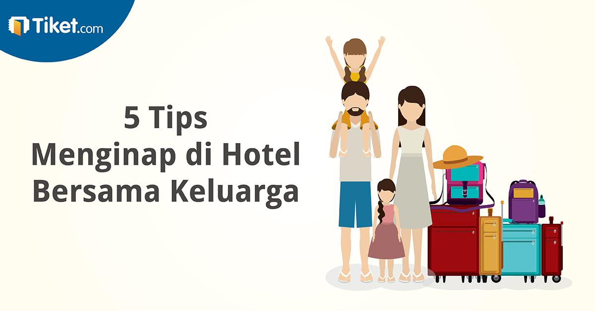Tips Menginap di Hotel bersama Keluarga