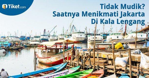 Tidak Mudik Saatnya Menikmati Jakarta Di Kala Lengang