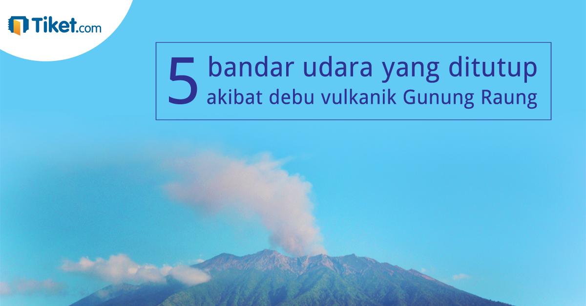 Lima bandara udara yang ditutup akibat debu vulkanik Gunung Raung.