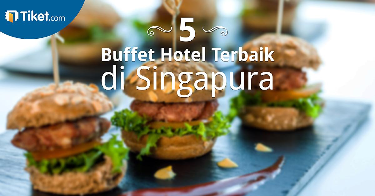 5 buffet Terbaik di Singapura