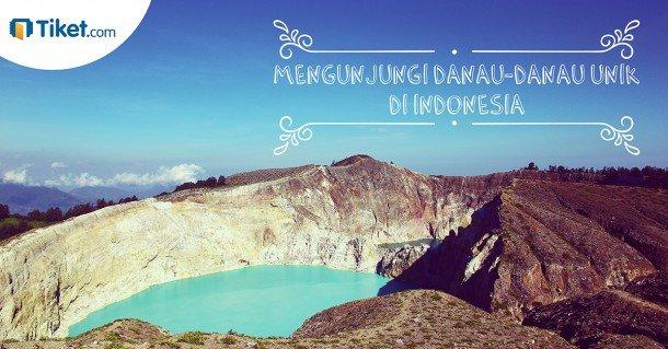 Mengunjungi Danau-danau Unik di Indonesia