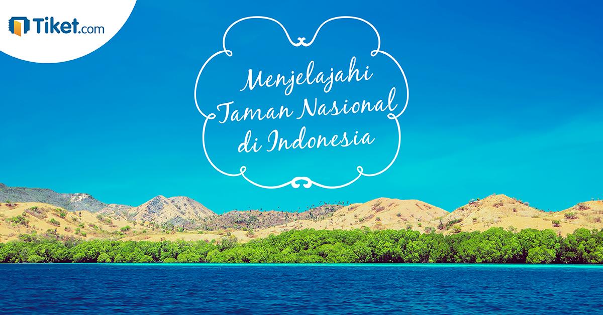 Menikmati Taman Nasional di Indonesia