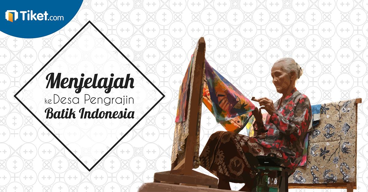 Menjelajahi Desa Pengrajin Batik Indonesia