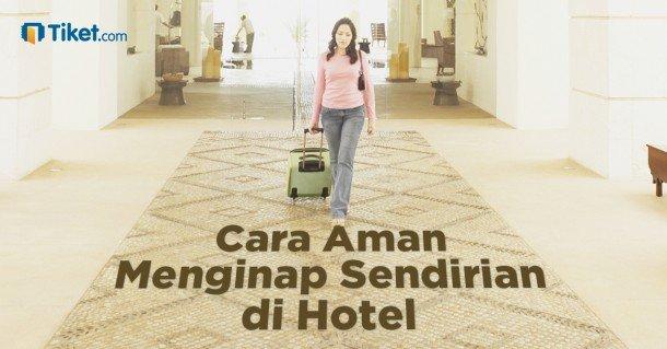 Cara Aman Menginap Sendirian Di Hotel