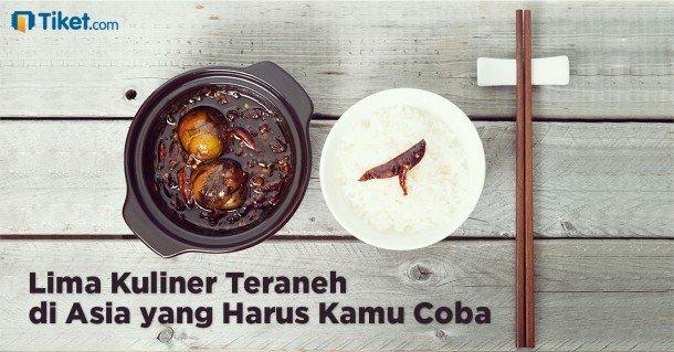 Lima kuliner teraneh di asia yang harus kamu coba