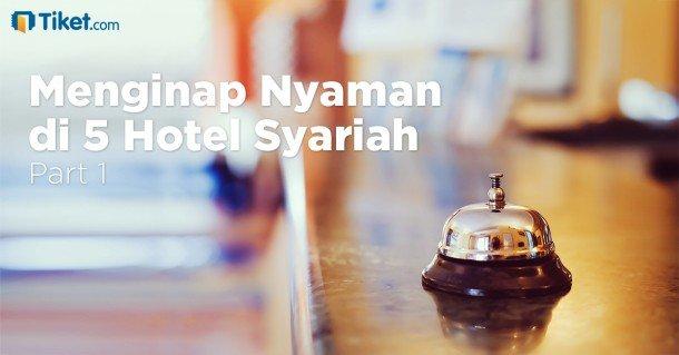 Menginap Nyaman di 5 Hotel Syariah Part 1