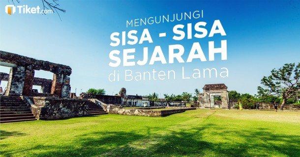 Mengunjungi Sisa-sisa Sejarah di Banten Lama