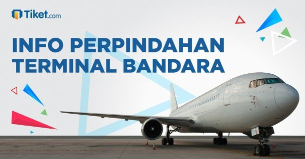 Info Perpindahan Terminal Bandara