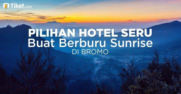 Pilihan Hotel Seru Buat Berburu Sunrise Di Bromo 2