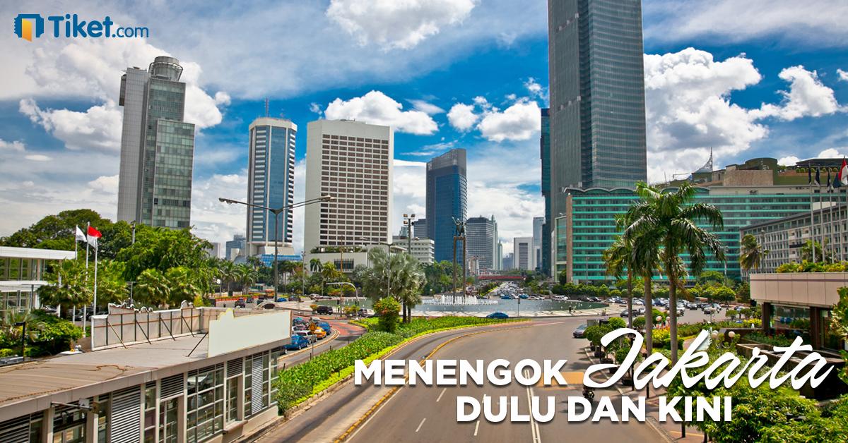 Menengok Jakarta Dulu Dan Kini Apa Yang Berubah Tiket Com