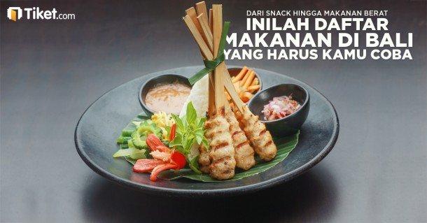 Daftar Makanan Di Bali Yang Harus Kamu Coba