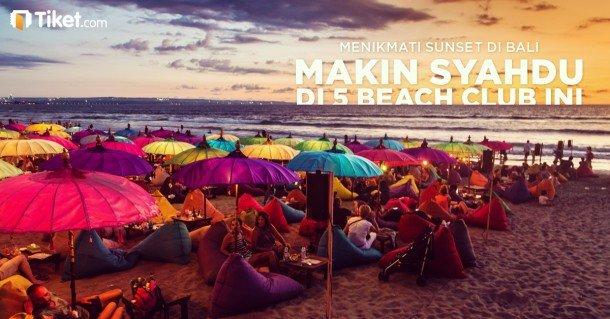 Menikmati Sunset Di Bali, Makin Syahdu Di 5 Beach Club Ini