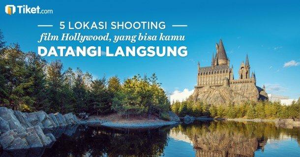 Revisi_5 Lokasi Shooting Film Hollywood yang Bisa Kamu Datangi Langsung