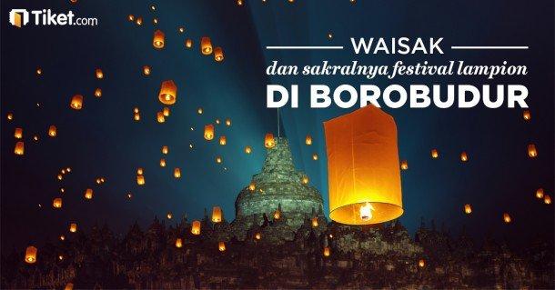 Waisak dan Sakralnya Festival Lampion di Borobudur