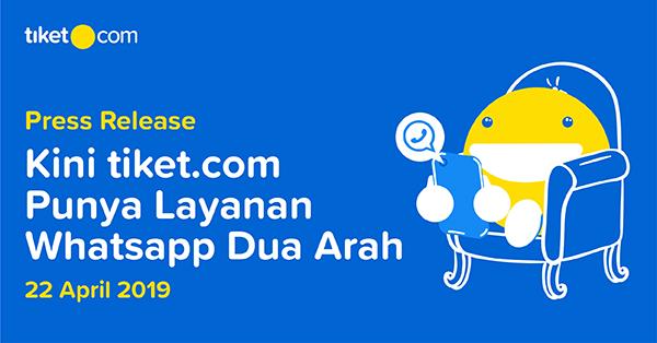 tiket.com jadi Online Travel Agent Pertama yang mempunyai Layanan Customer Care WhatsApp Dua Arah