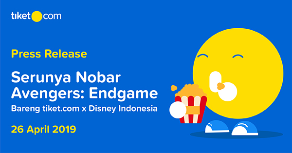 tiket.com Berkolaborasi dengan Disney Indonesia untuk Memeriahkan Film Marvel Studios' Avengers: Endgame