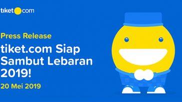 tiket.com Siap Sambut Lebaran 2019!