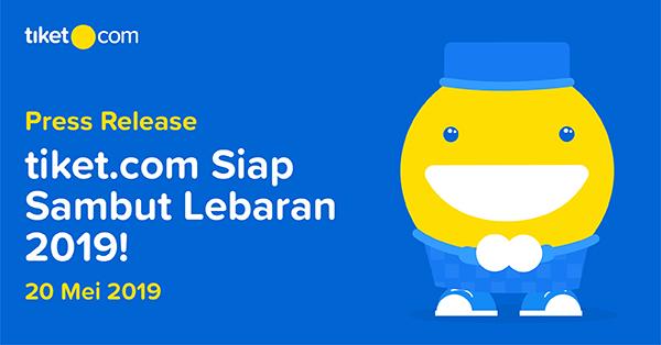 Persiapan tiket.com Dalam Menyambut Libur Lebaran 2019