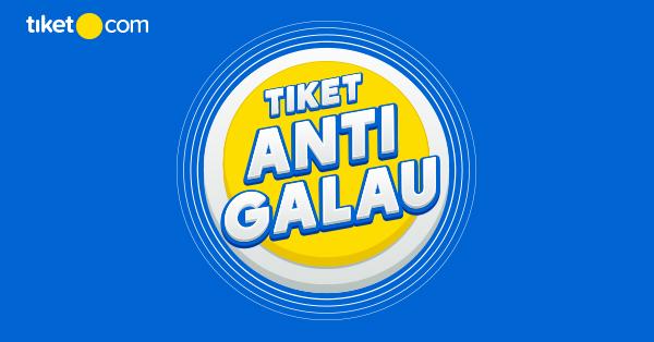 Tiket Anti Galau